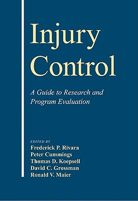 Injury Control: A Guide to Research and Program Evaluation - Rivara, Frederick P (Editor)
