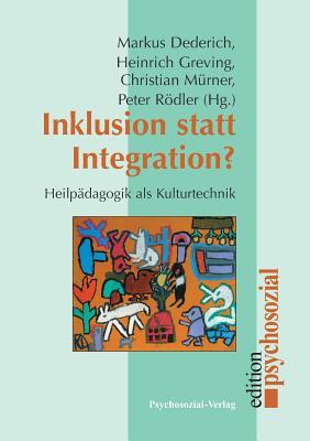Inklusion Statt Integration? - Dederich, Markus, and Greving, Heinrich, and Murner, Christian