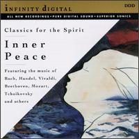 Inner Peace: Classics for the Spirit - Alexander Kiskachi (recorder); Chanjafi Oshinakaev (oboe); Marcos Tsessos (guitar); Natalya Taldynkina (piano);...