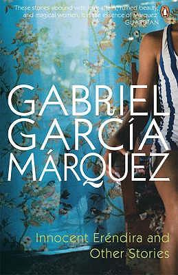 Innocent Erendira and Other Stories - Garcia Marquez, Gabriel