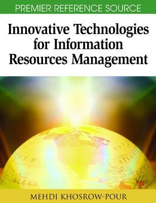 Innovative Technologies for Information Resources Management - Khosrow-Pour, Mehdi