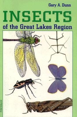 Insects of the Great Lakes Region - Dunn, Gary A