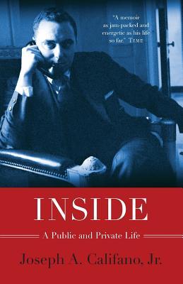Inside: A Public and Private Life - Califano, Joseph A, Mr., Jr.
