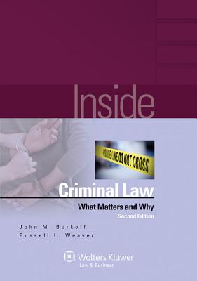 Inside Criminal Law: What Matters and Why - Burkoff, John M
