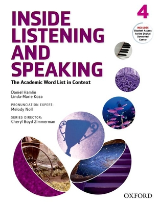 Inside Listening and Speaking: Level Four: Student Book: The Academic Word List in Context - Hamlin, Daniel E., and Koza, Linda-Marie