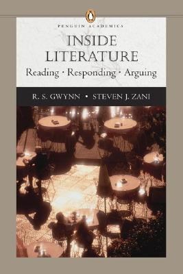 Inside Literature: Reading, Responding, Arguing - Gwynn, R S (Editor), and Zani, Steven J (Editor)