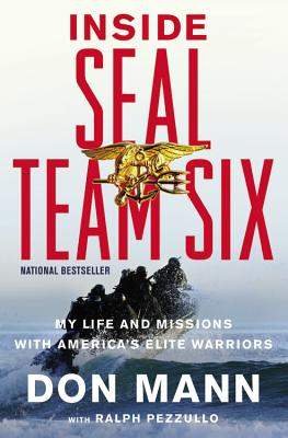 Inside SEAL Team Six: My Life and Missions with America's Elite Warriors - Mann, Don, and Pezzullo, Ralph