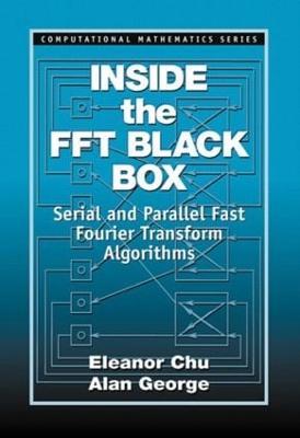 Inside the FFT Black Box - Chu, Ellen W
