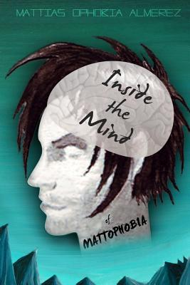 Inside the Mind of Mattophobia - Almerez, MR Mattias Ophobia
