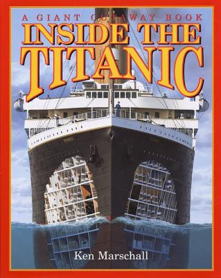 Inside the Titanic - Marschall, Ken, and Brewster, Hugh (Text by)