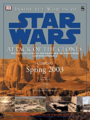 Inside the World of Star Wars: Attack of the Clones - Beecroft, Simon, and Saxton, Curtis (Consultant editor)