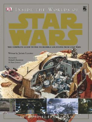 Inside the World of Star Wars Trilogy - Luceno, James, and Saxton, Curtis (Consultant editor)