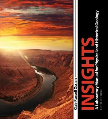 Insights: A Laboratory Manual for Physical and Historical Geology - Ossian, Clair