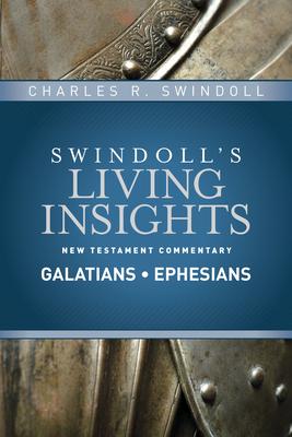 Insights on Galatians, Ephesians - Swindoll, Charles R, Dr.