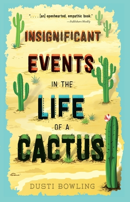 Insignificant Events in the Life of a Cactus - Bowling, Dusti