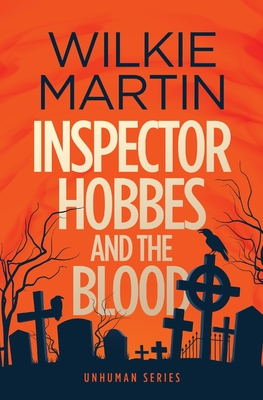 Inspector Hobbes and the Blood: A Fast-paced Comedy Crime Fantasy - Martin, Wilkie