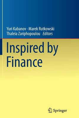 Inspired by Finance: The Musiela Festschrift - Kabanov, Yuri (Editor)
