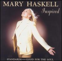 Inspired: Standards - Good for the Soul - Mary Haskell