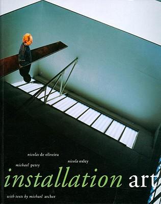 Installation Art: Installation Art - De Oliveira, Nicolas, and De, Oliveira, and De Oliveira, Nicholas