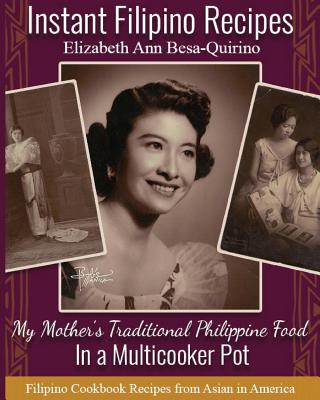 Instant Filipino Recipes: My Mother - Besa-Quirino, Elizabeth Ann