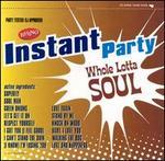 Instant Party: Whole Lotta Soul