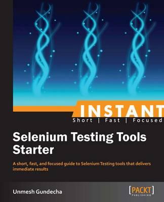 Instant Selenium Testing Tools Starter - Gundecha, Unmesh
