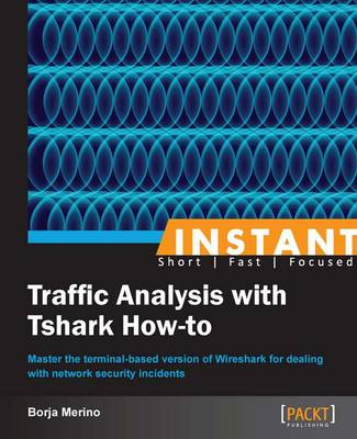 Instant Traffic Analysis with Tshark How-To - Merino, Borja