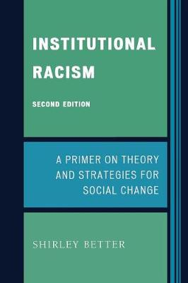 Institutional Racism: A Primer on Theory and Strategies for Social Change - Better, Shirley