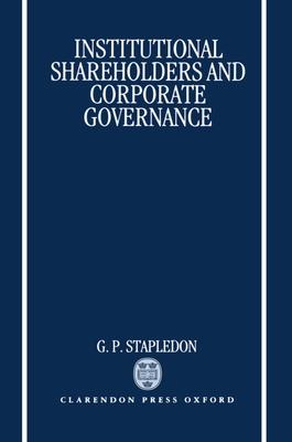 Institutional Shareholders and Corporate Governance - Stapledon, Geof