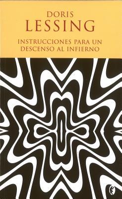 Instrucciones Para Un Descenso Al Infierno - Lessing, Doris May