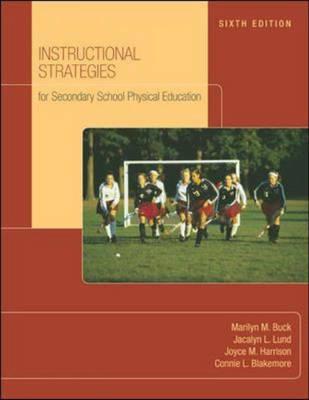 Instructional Strategies for Secondary School Physical Educa - Buck, Marilyn M