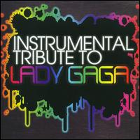 Instrumental Tribute to Lady Gaga - Various Artists
