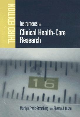 Instruments for Clinical Health-Care Research - Frank-Stromborg, Marilyn, and Olsen, Sharon
