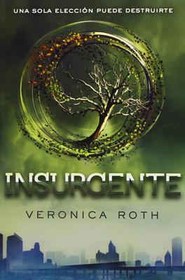 Insurgente - Roth, Veronica; Ram?rez Tello, Pilar, (Tr. )