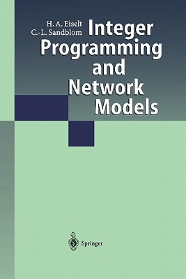 Integer Programming and Network Models - Eiselt, H. A., and Sandblom, C.L., and Spielberg, K (Contributions by)
