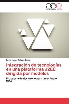 Integracion de Tecnologias En Una Plataforma J2ee Dirigida Por Modelos - Colque Castro, David Hudoy