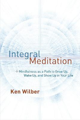 Integral Meditation - Wilber, Ken