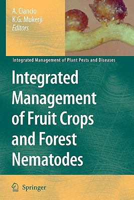 Integrated Management of Fruit Crops and Forest Nematodes - Ciancio, Aurelio (Editor), and Mukerji, K G (Editor)