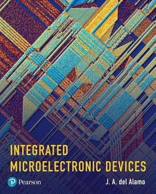 Integrated Microelectronic Devices: Physics and Modeling - del Alamo, J A