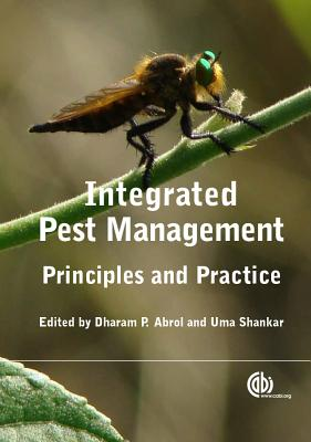 Integrated Pest Management: Principles and Practice - Abrol, Dharam P (Editor), and Shankar, Uma (Editor)