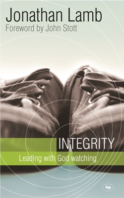 Integrity: Leading with God Watching - Lamb, Jonathan