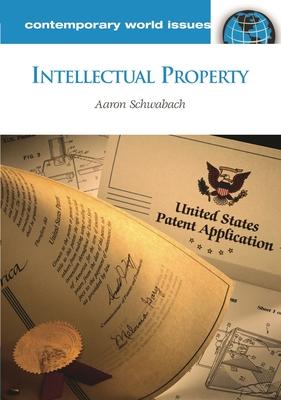 Intellectual Property: A Reference Handbook - Schwabach, Aaron