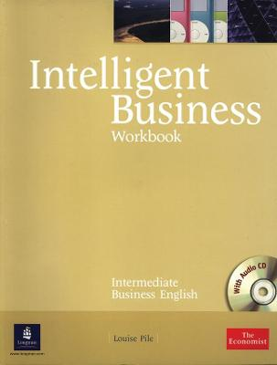 Intelligent Business Intermediate Workbook and CD pack - Pile, Louise