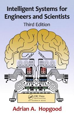 Intelligent Systems for Engineers and Scientists, Third Edition - Hopgood, Adrian A