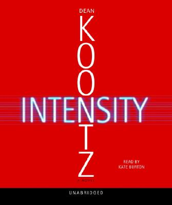 Intensity - Koontz, Dean R, and Burton, Kate (Read by)