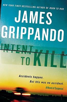 Intent to Kill: A Novel of Suspense - Grippando, James