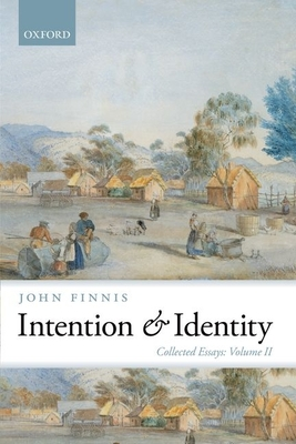 Intention and Identity: Collected Essays Volume II - Finnis, John