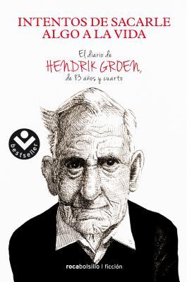 Intentos de Sacarle Algo a la Vida - Groen, Hendrik