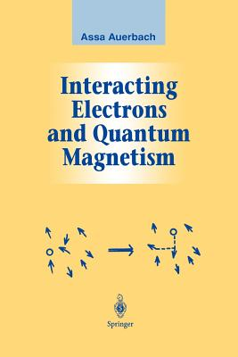 Interacting Electrons and Quantum Magnetism - Auerbach, Assa
