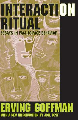 Interaction Ritual: Essays in Face-to-Face Behavior - Goffman, Erving (Editor)
